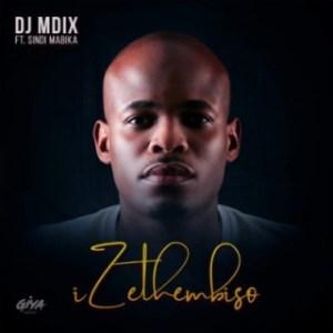 DJ Mdix - Izethembiso ft. Sindi Mabika